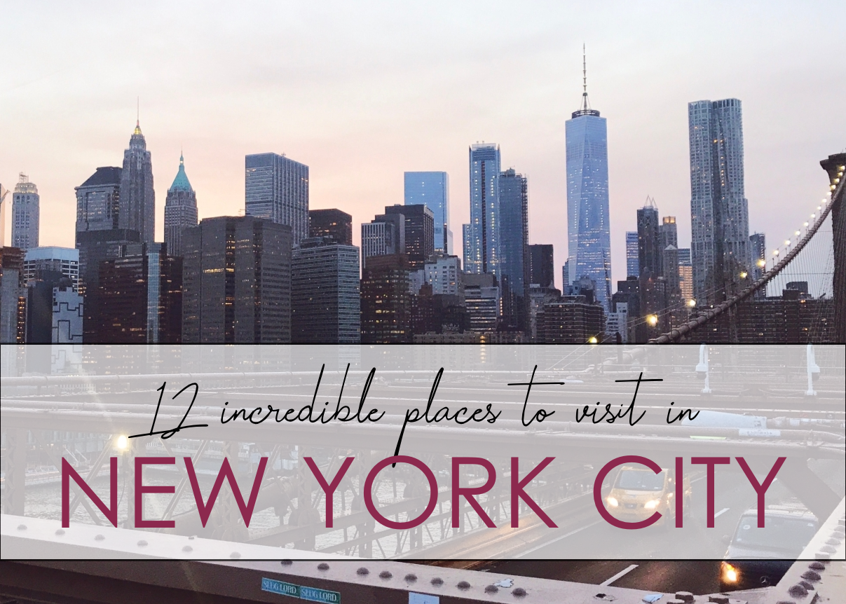 12 Incredible Places To Visit in New York City | LY MADEMOISELLE